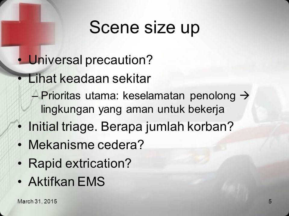 Scene size up Universal precaution Lihat keadaan sekitar
