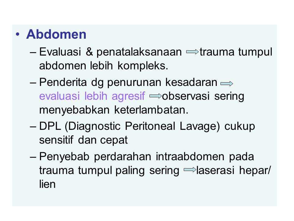 Abdomen Evaluasi & penatalaksanaan trauma tumpul abdomen lebih kompleks.
