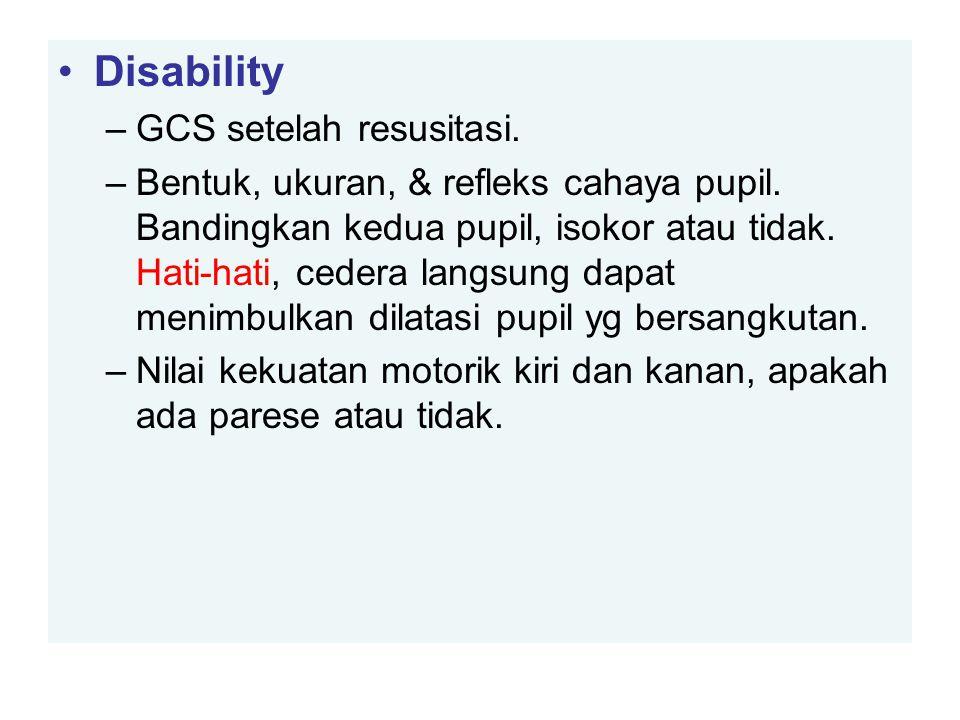 Disability GCS setelah resusitasi.