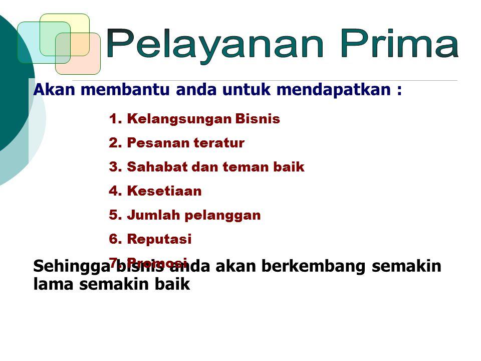 Pelayanan Prima Akan membantu anda untuk mendapatkan :