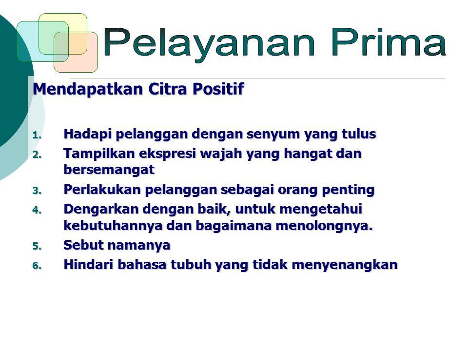Pelayanan Prima Mendapatkan Citra Positif