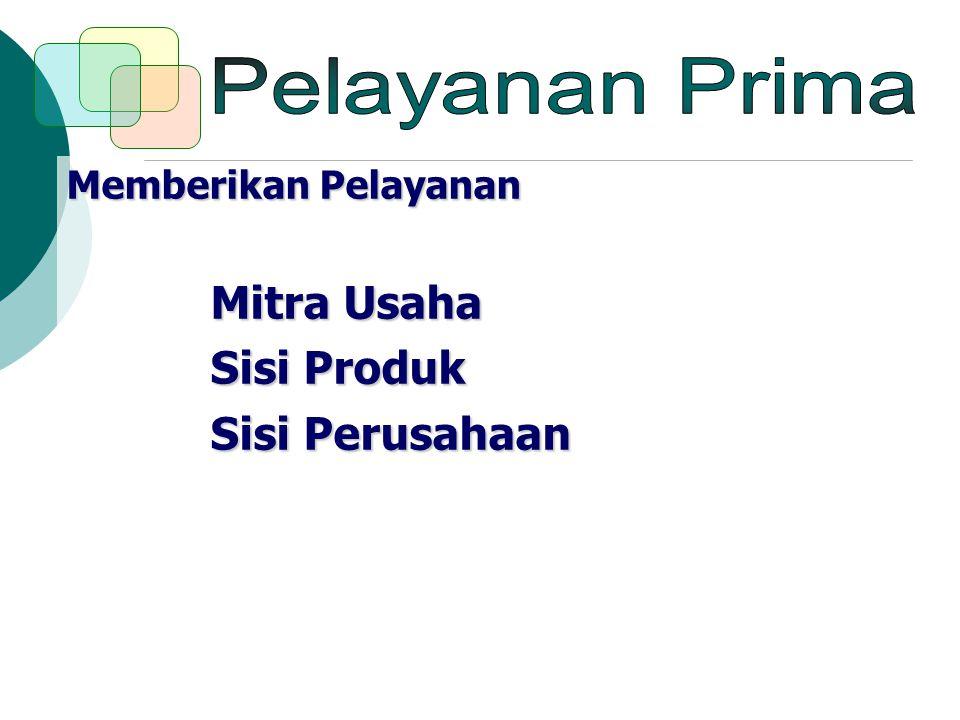 Pelayanan Prima Mitra Usaha Sisi Produk Sisi Perusahaan