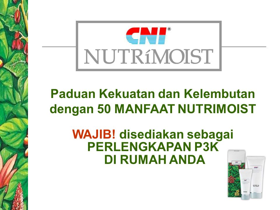 Paduan Kekuatan dan Kelembutan dengan 50 MANFAAT NUTRIMOIST