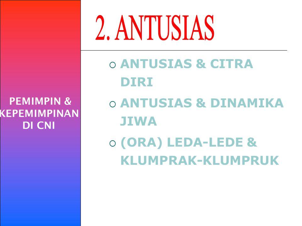 ANTUSIAS & DINAMIKA JIWA