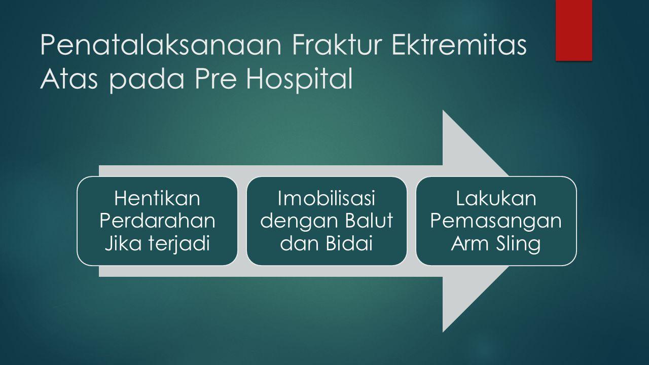 Penatalaksanaan Fraktur Ektremitas Atas pada Pre Hospital