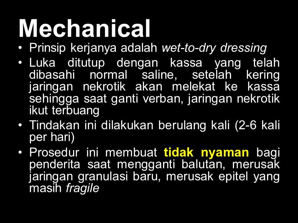 Mechanical Prinsip kerjanya adalah wet-to-dry dressing