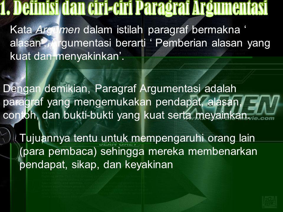1. Definisi dan ciri-ciri Paragraf Argumentasi