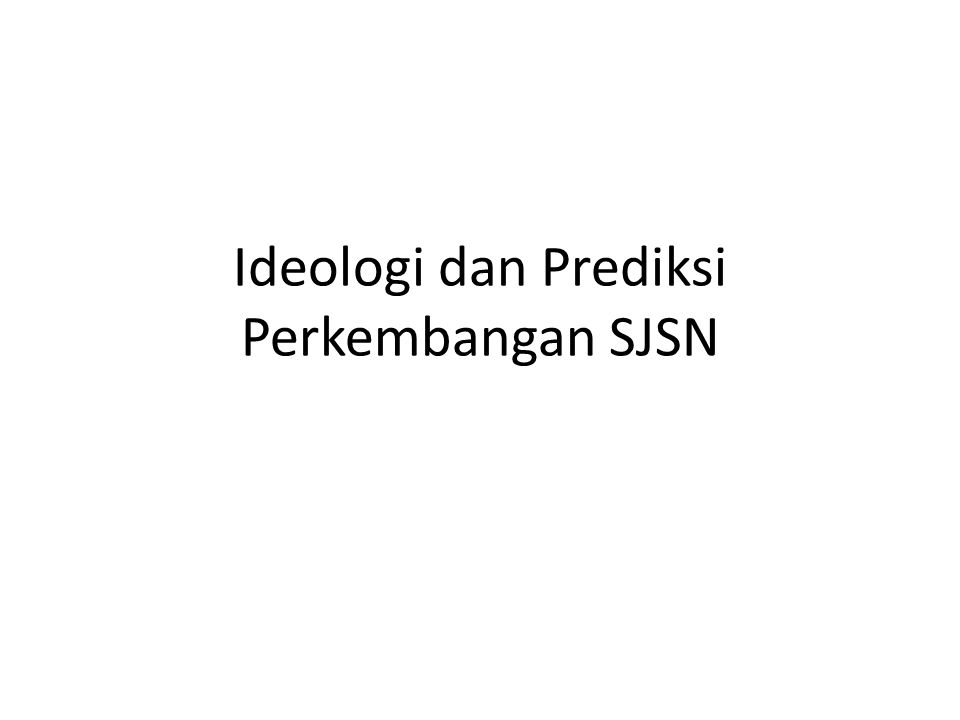 Ideologi dan Prediksi Perkembangan SJSN