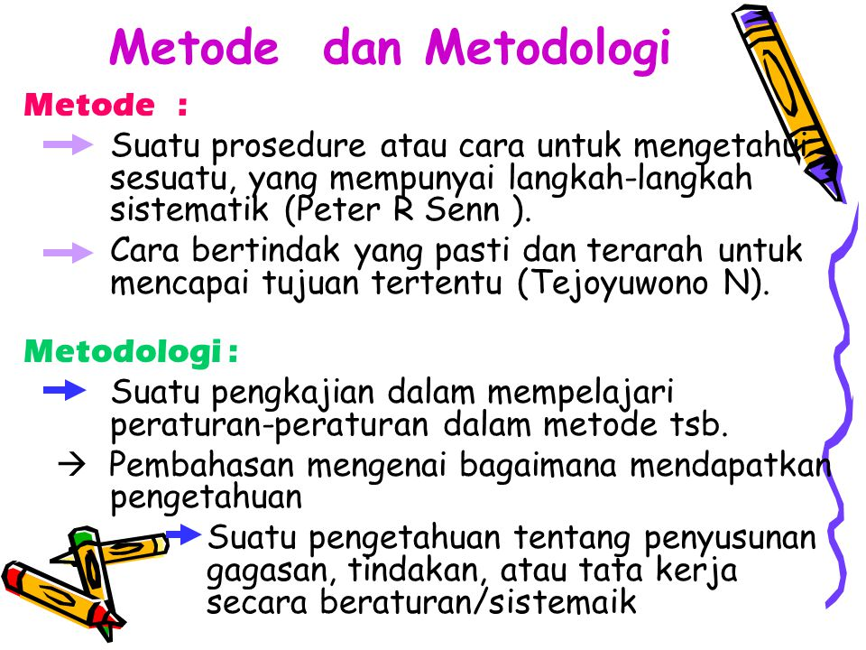 Metode dan Metodologi Metode :