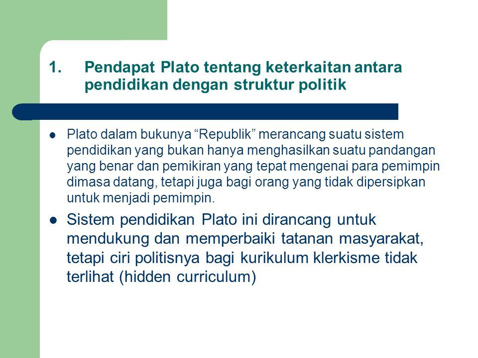 Pendapat Plato tentang keterkaitan antara pendidikan dengan struktur politik