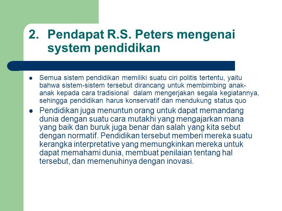 Pendapat R.S. Peters mengenai system pendidikan