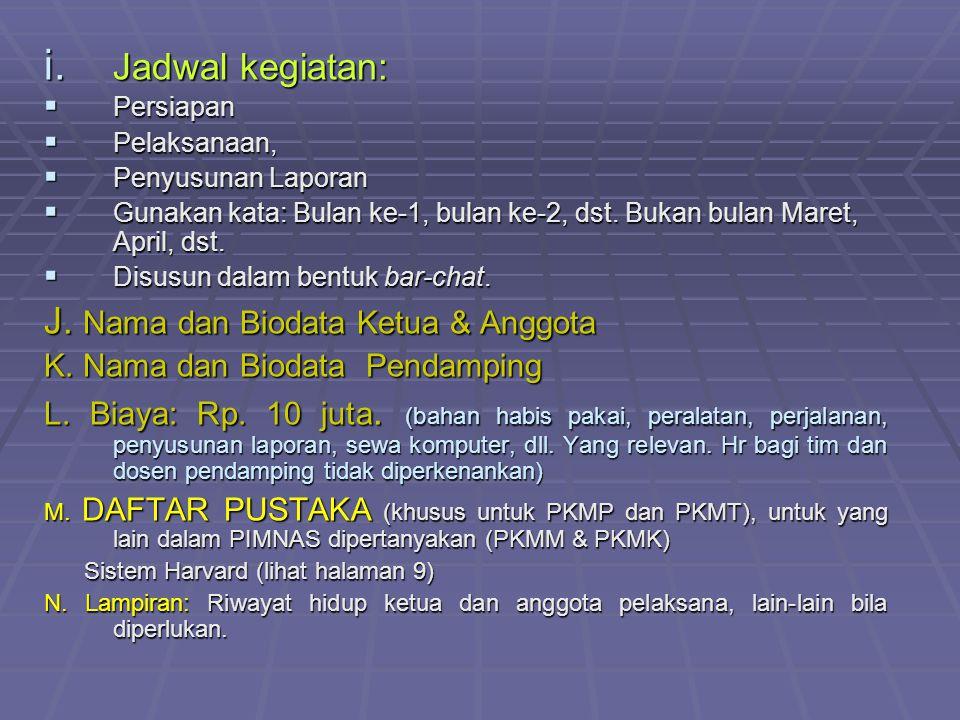 J. Nama dan Biodata Ketua & Anggota