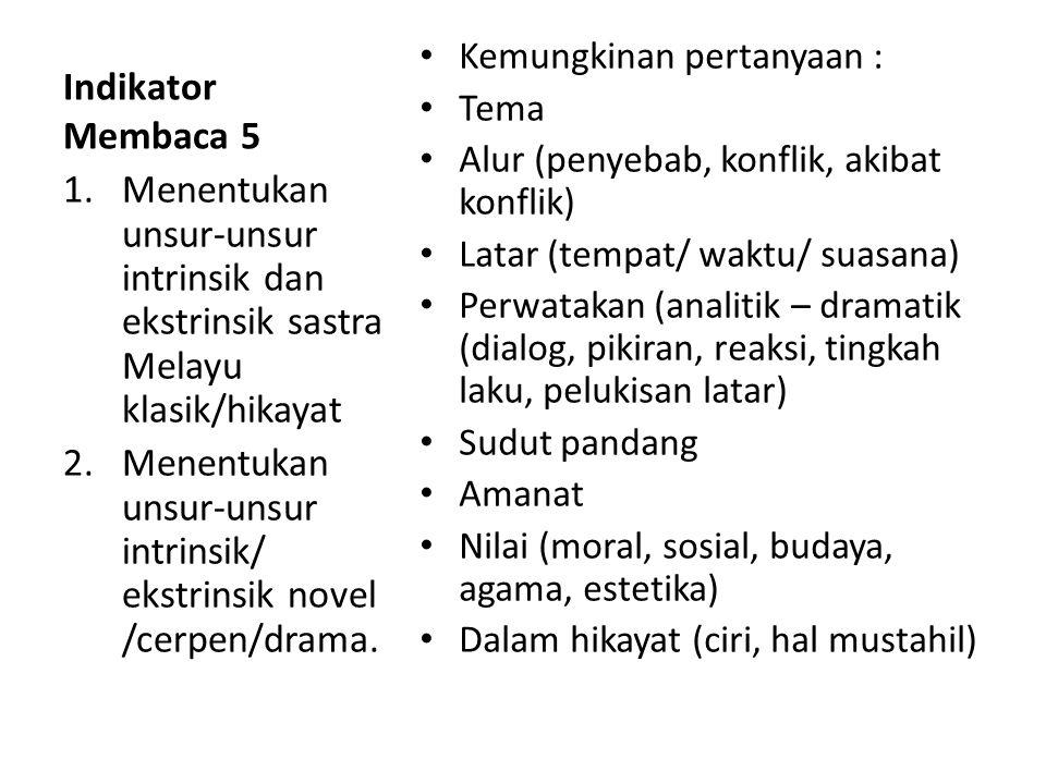 Menentukan unsur-unsur intrinsik/ ekstrinsik novel/cerpen/drama.