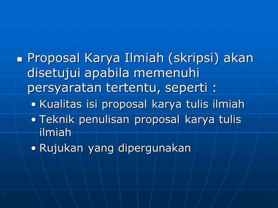 Proposal Karya Ilmiah (skripsi) akan disetujui apabila memenuhi persyaratan tertentu, seperti :