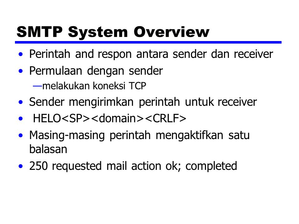 SMTP System Overview Perintah and respon antara sender dan receiver