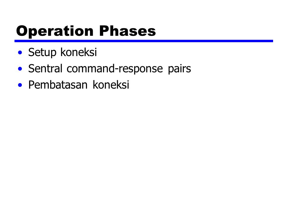 Operation Phases Setup koneksi Sentral command-response pairs