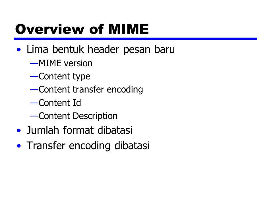 Overview of MIME Lima bentuk header pesan baru Jumlah format dibatasi