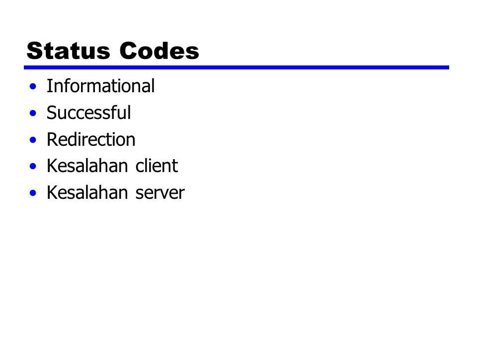 Status Codes Informational Successful Redirection Kesalahan client