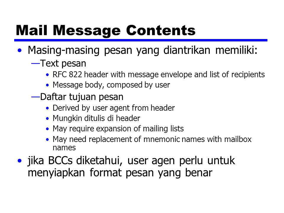Mail Message Contents Masing-masing pesan yang diantrikan memiliki: