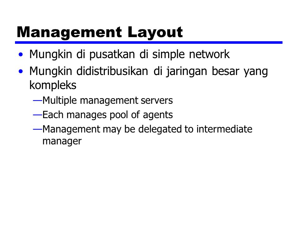 Management Layout Mungkin di pusatkan di simple network
