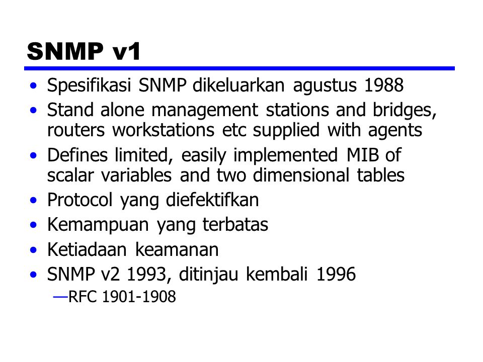 SNMP v1 Spesifikasi SNMP dikeluarkan agustus 1988
