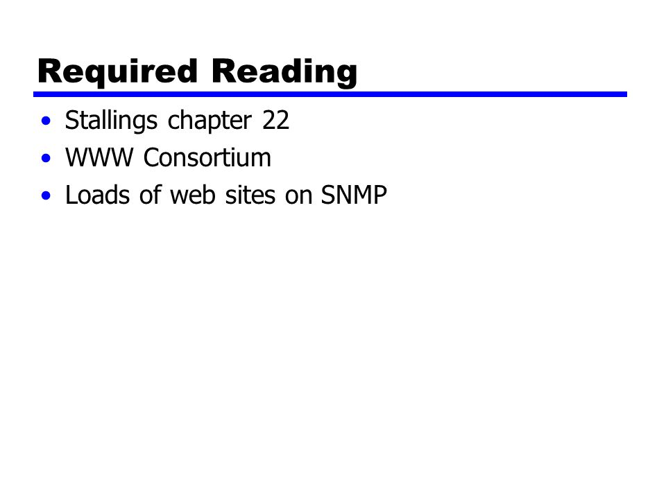 Required Reading Stallings chapter 22 WWW Consortium