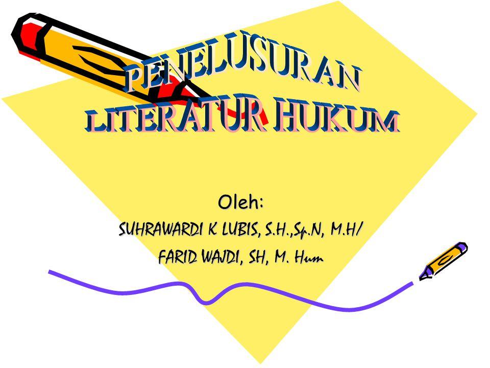 Oleh: SUHRAWARDI K LUBIS, S.H.,Sp.N, M.H/ FARID WAJDI, SH, M. Hum