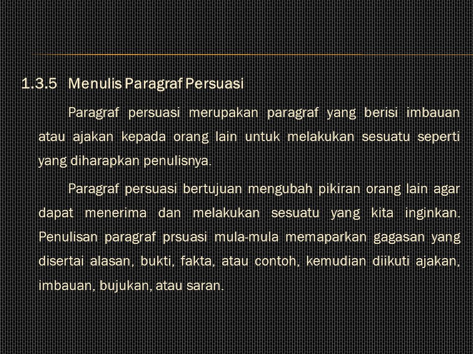 1.3.5 Menulis Paragraf Persuasi