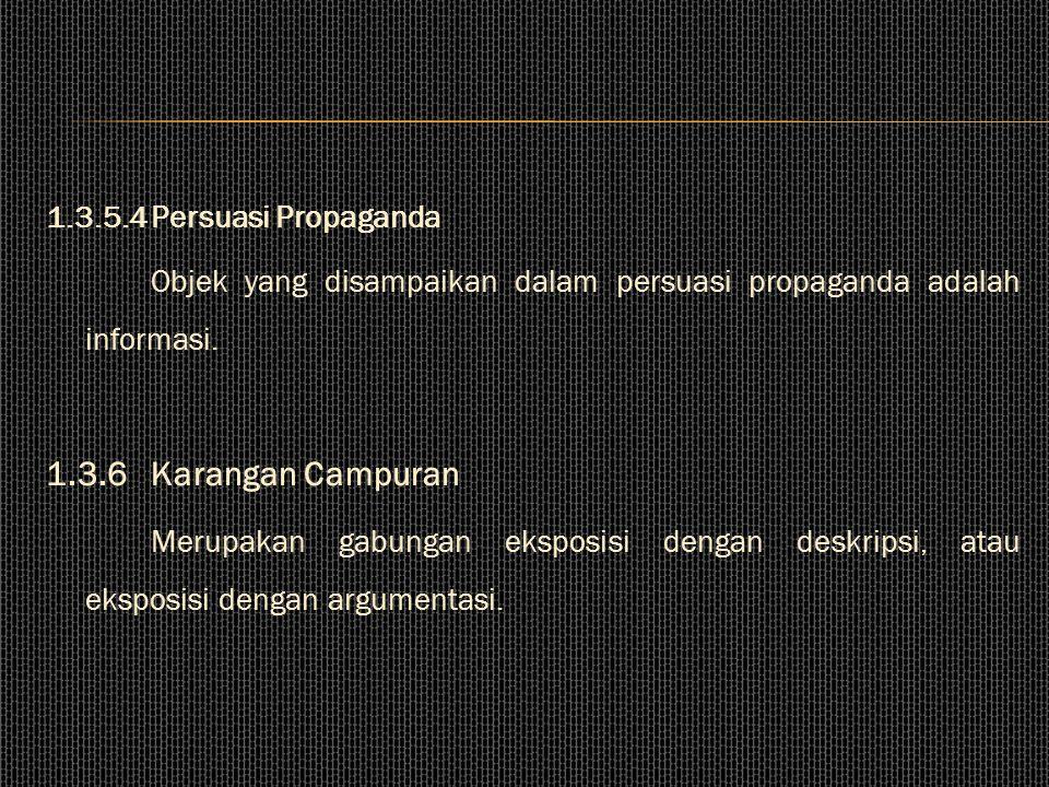 1.3.6 Karangan Campuran 1.3.5.4 Persuasi Propaganda