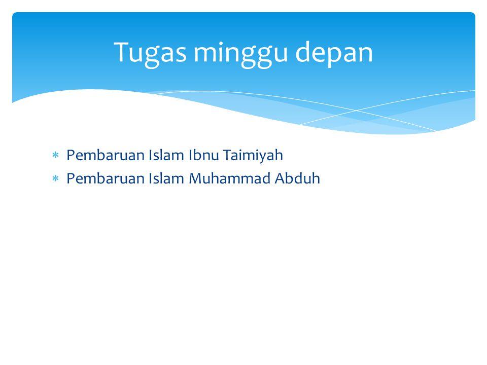 Tugas minggu depan Pembaruan Islam Ibnu Taimiyah