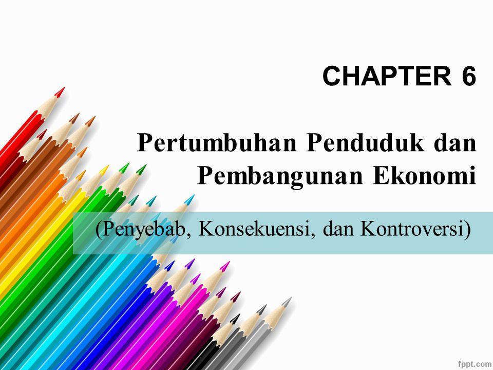 CHAPTER 6 Pertumbuhan Penduduk dan Pembangunan Ekonomi