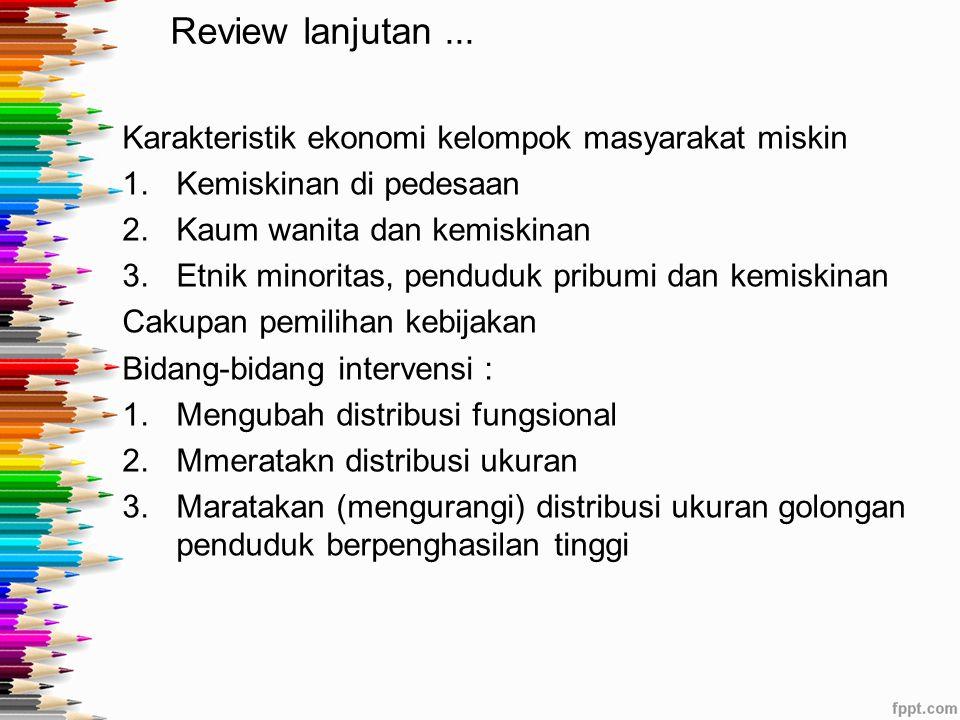 Review lanjutan ... Karakteristik ekonomi kelompok masyarakat miskin