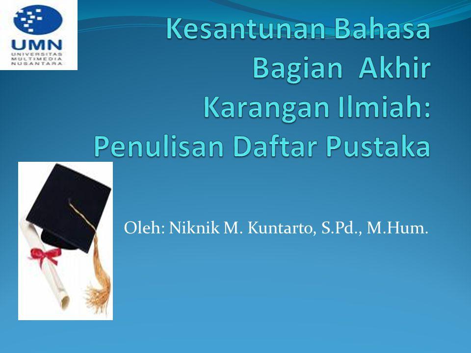 Oleh: Niknik M. Kuntarto, S.Pd., M.Hum.