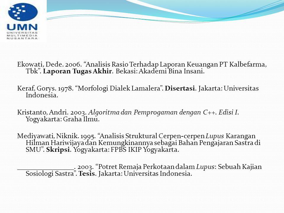 Ekowati, Dede. 2006. Analisis Rasio Terhadap Laporan Keuangan PT Kalbefarma, Tbk .
