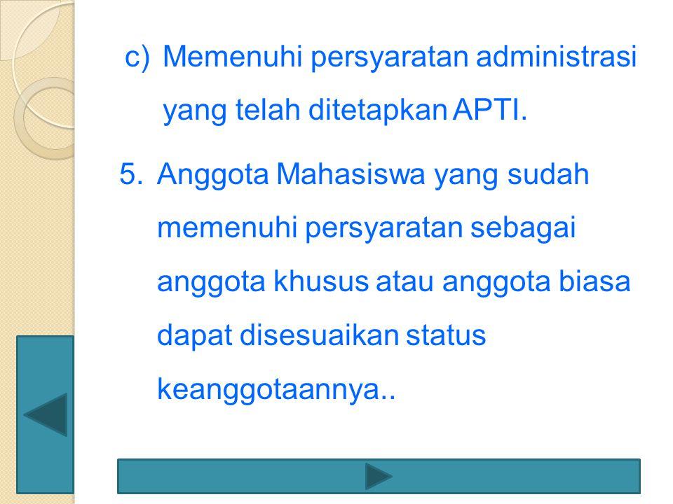 Memenuhi persyaratan administrasi yang telah ditetapkan APTI.