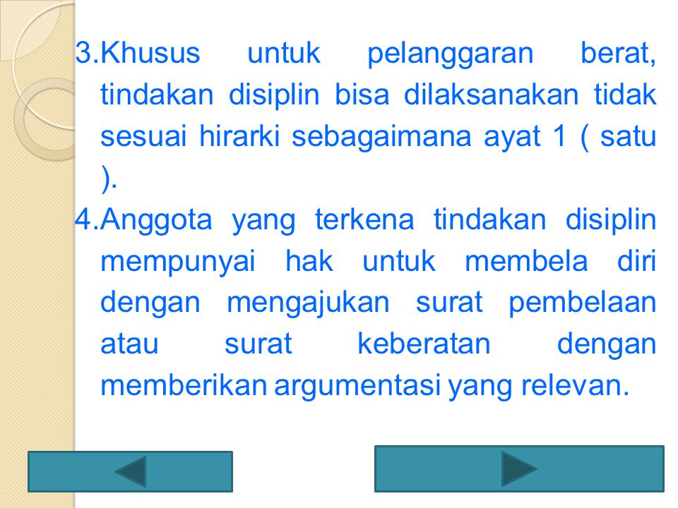 Khusus untuk pelanggaran berat, tindakan disiplin bisa dilaksanakan tidak sesuai hirarki sebagaimana ayat 1 ( satu ).