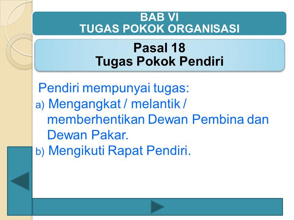 BAB VI TUGAS POKOK ORGANISASI Pasal 18 Tugas Pokok Pendiri