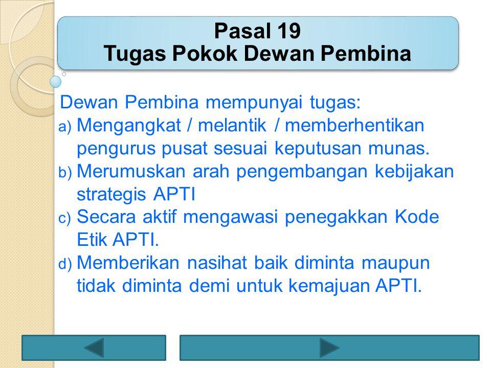 Pasal 19 Tugas Pokok Dewan Pembina