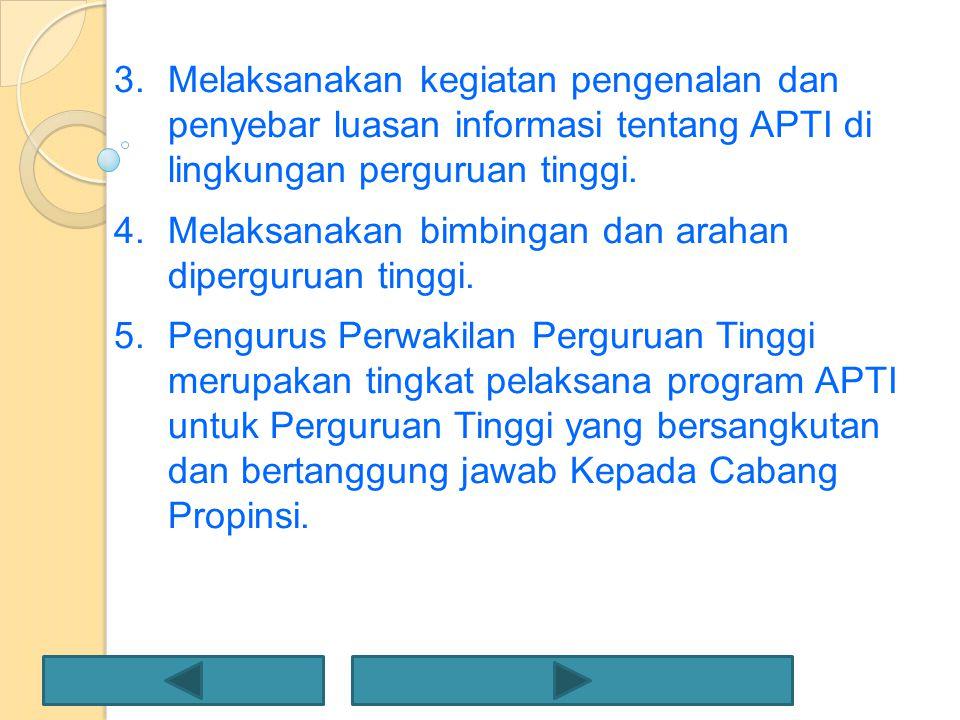 Melaksanakan kegiatan pengenalan dan penyebar luasan informasi tentang APTI di lingkungan perguruan tinggi.
