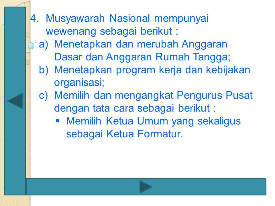 Musyawarah Nasional mempunyai wewenang sebagai berikut :