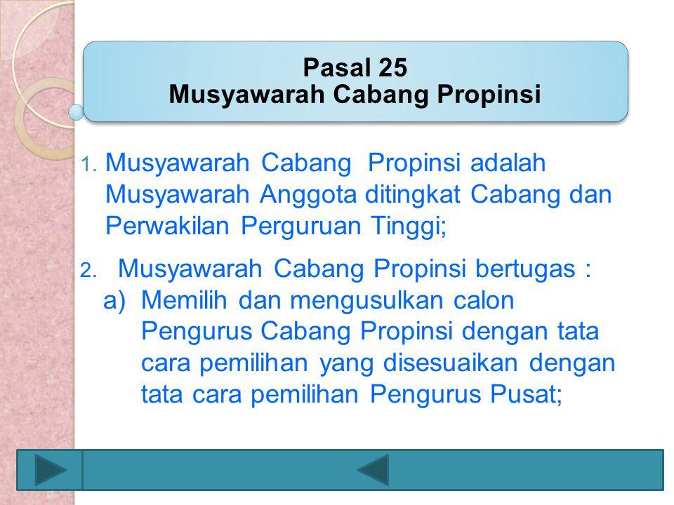 Pasal 25 Musyawarah Cabang Propinsi
