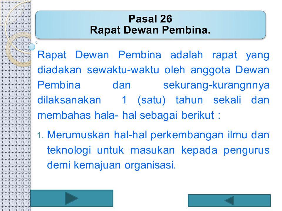 Pasal 26 Rapat Dewan Pembina.