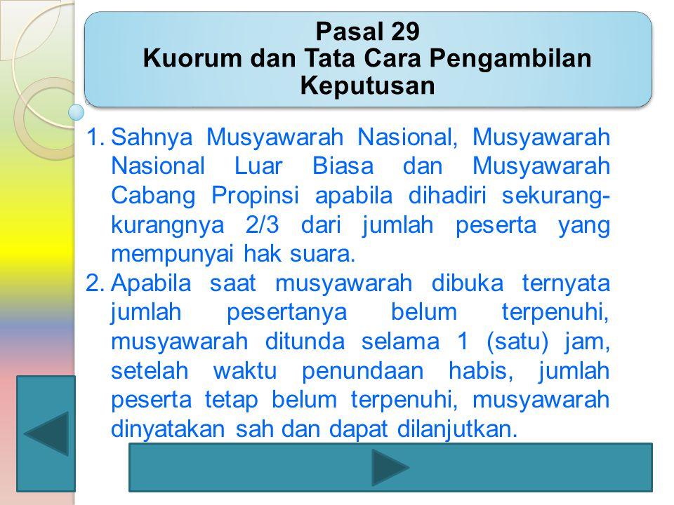 Pasal 29 Kuorum dan Tata Cara Pengambilan Keputusan