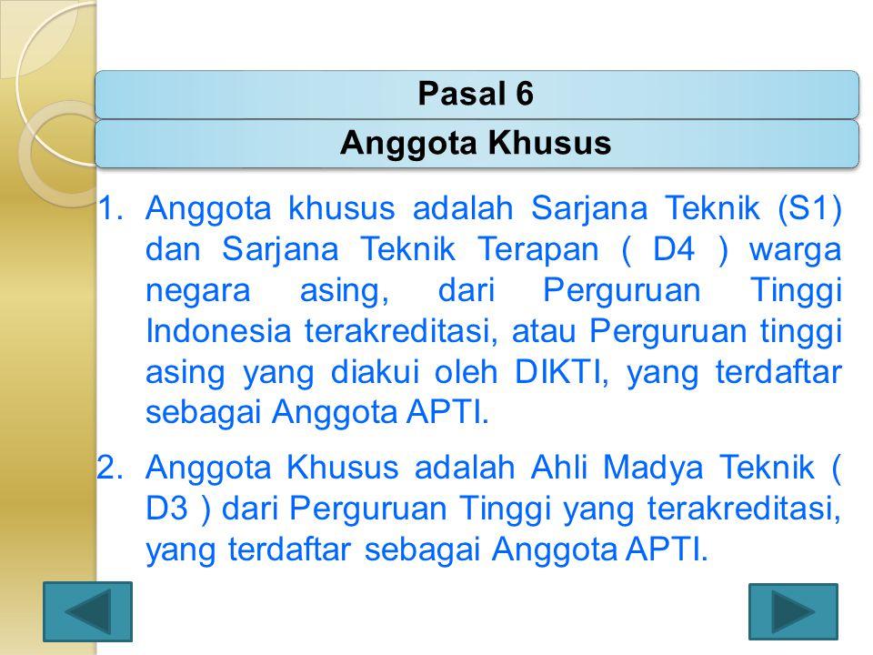 Pasal 6 Anggota Khusus.