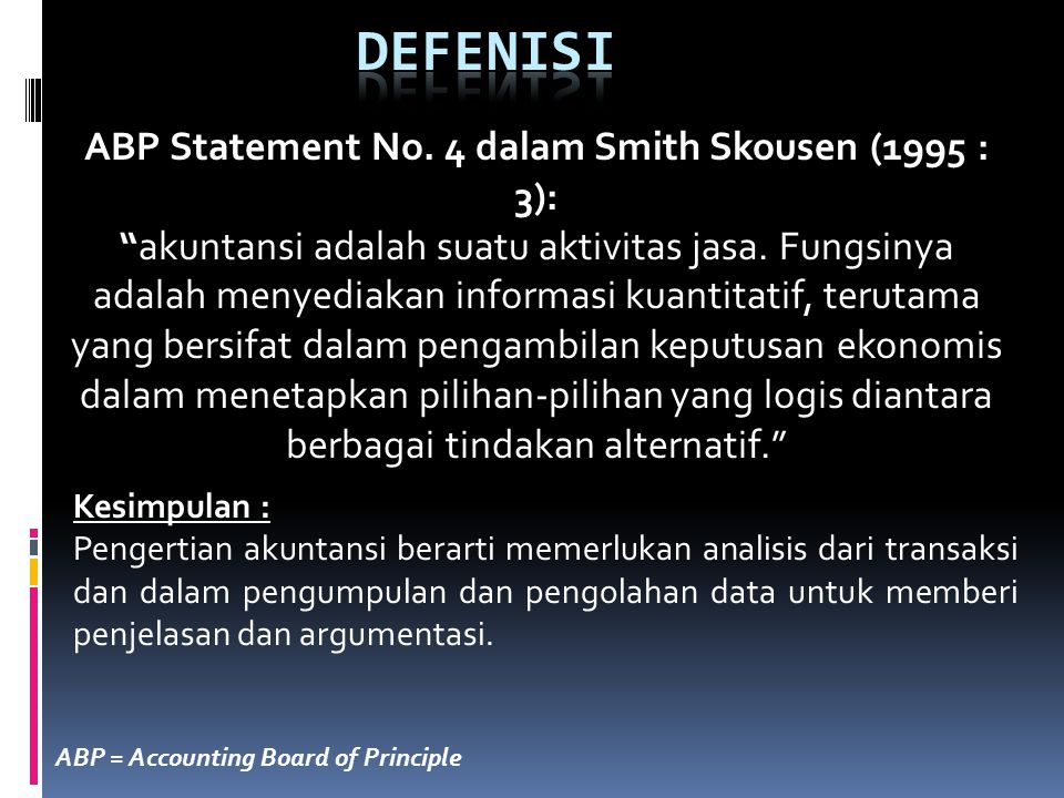 ABP Statement No. 4 dalam Smith Skousen (1995 : 3):