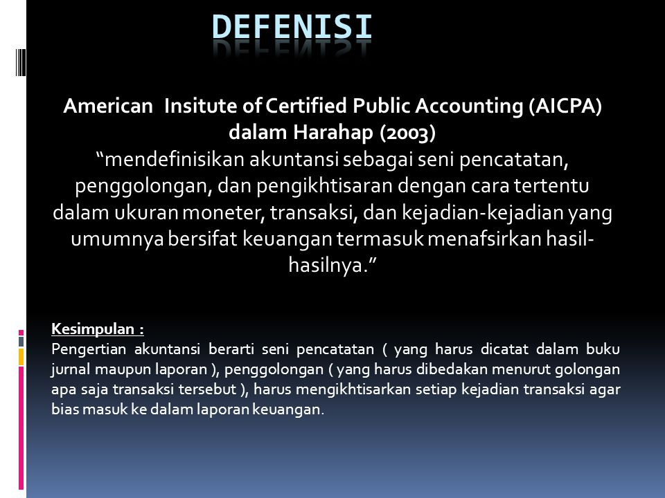 DEFENISI American Insitute of Certified Public Accounting (AICPA) dalam Harahap (2003)