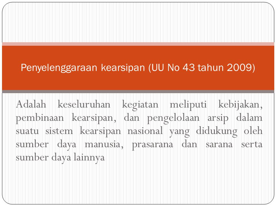 Penyelenggaraan kearsipan (UU No 43 tahun 2009)