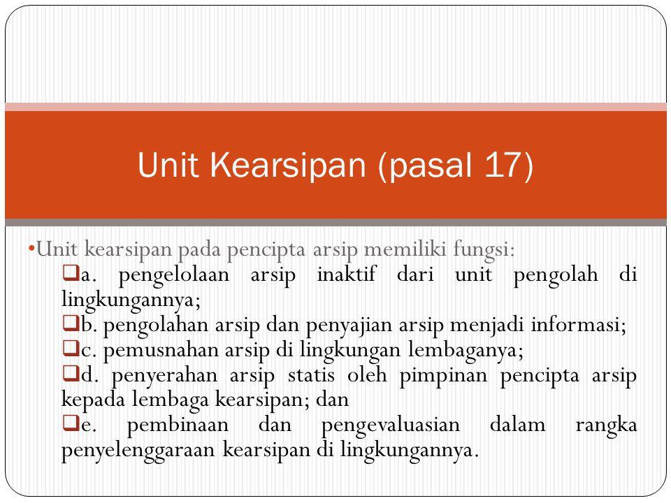 Unit Kearsipan (pasal 17)