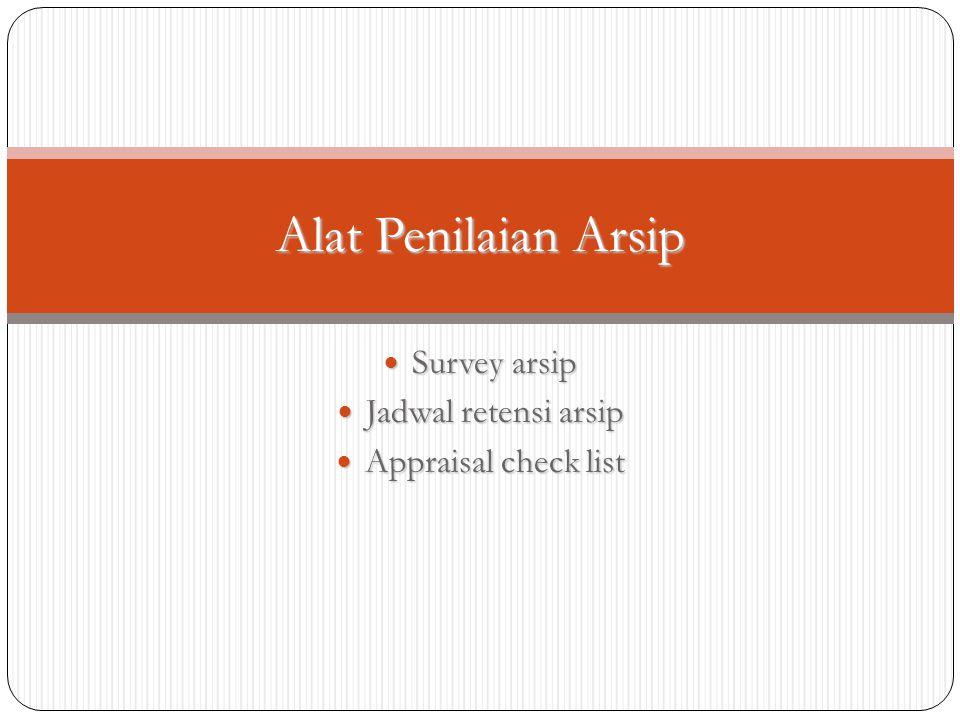 Survey arsip Jadwal retensi arsip Appraisal check list