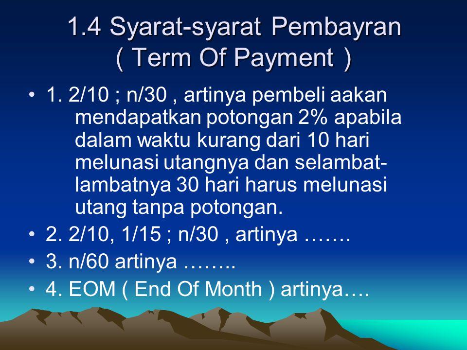 1.4 Syarat-syarat Pembayran ( Term Of Payment )